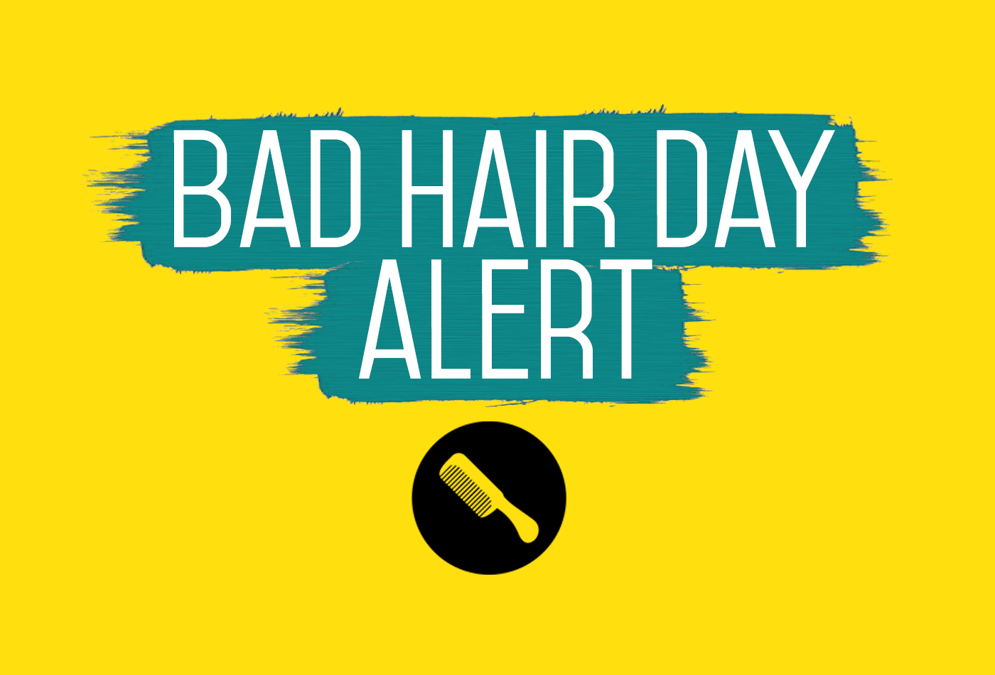 bad hair day A bad hair day is not a death sentence show your mane who's boss with these  five tips.